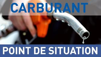 Carburant : point de situation