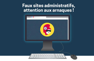 « Les faux sites administratifs : attention aux arnaques ! »