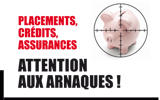 Placements, crédits, assurances ... Attention aux arnaques !